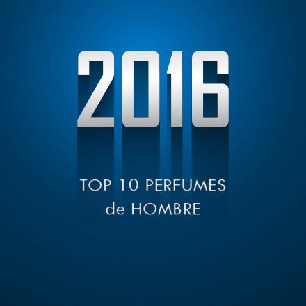 TOP 10 Aromas de hombre 2016