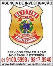 DETETIVE FALCAO BRASIL 24 HS. 61 3669-2493 - A SUA DISPOSICAO - BRASIL A NIVEL NACIONAL COMERCIAL EMPRESARIAL E PARTICULAR