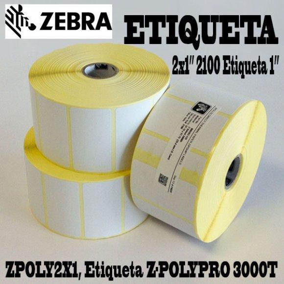 "Zebra ZPOLY2X1, Etiqueta Z-POLYPRO 3000T 2x1"" 2100 Etiqueta 1"""