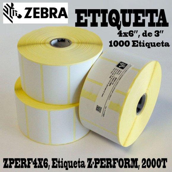 "Zebra ZPERF4X6, Etiqueta Z-PERFORM, 2000T 4x6"", 1000 Etiqueta 3"""