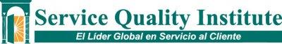 Service Quality Institute �El Lider Mundial en Servicio al Cliente�
